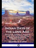 Indian Days of the Long Ago: The Culture, Ceremonial Traditions, and Life of the Native American Tribes, Told Through the Story of Kukúsim