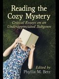 Reading the Cozy Mystery: Critical Essays on an Underappreciated Subgenre