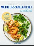 The Ultimate Mediterranean Diet Cookbook: Over 200 Simple and Easy Mediterranean Recipes For Everyone