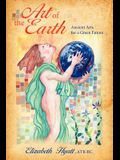 Art of the Earth: Ancient Arts for a Green Future