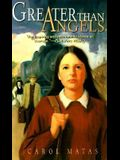 Greater Than Angels: A Novel of the Civil War
