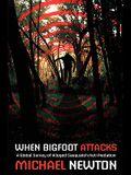 When Bigfoot Attacks
