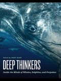 Deep Thinkers: Inside the Minds of Whales, Dolphins, and Porpoises
