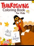 Thanksgiving Coloring Book for Kids Ages 2-5: An Amazing Collection of Fun and Easy Happy Thanksgiving Day Coloring Pages for Kids, Toddlers and Presc