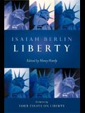 Liberty: Incorporating Four Essays on Liberty