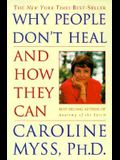 Why People Don't Heal and How They Can