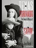 Texas Tornado: The Times & Music of Doug Sahm