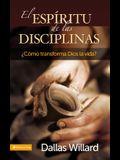 El Espíritu de Las Disciplinas: ¿cómo Transforma Dios La Vida?