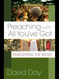 Preaching with All You've Got: Embodying the Word