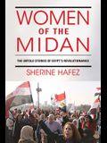 Women of the Midan: The Untold Stories of Egypt's Revolutionaries