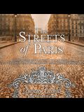 The Streets of Paris Lib/E: A Guide to the City of Light Following in the Footsteps of Famous Parisians Throughout History