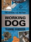 The Official U.S. Military Working Dog Training Handbook