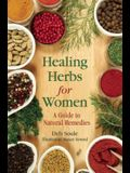 Healing Herbs for Women: A Guide to Natural Remedies