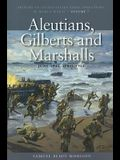 Aleutians, Gilberts and Marshalls, June 1941-April 1944: History of United States Naval Operations in World War II, Volume 7