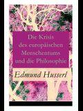 Die Krisis des europäischen Menschentums und die Philosophie: Eine Einleitung in die phänomenologische Philosophie: Die geschichtsphilosophische Idee