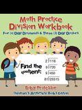 Math Practice Division Workbook - Four (4) Digit Dividends & Three (3) Digit Divisors Children's Arithmetic Books Edition