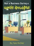 How to Run a Business During a Zombie Apocalypse