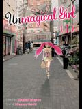 Unmagical Girl Vol. 1