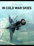 In Cold War Skies: NATO and Soviet Air Power, 1949-89