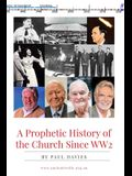 A Prophetic History of the Church Since WW2