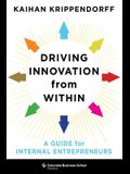Driving Innovation from Within: A Guide for Internal Entrepreneurs