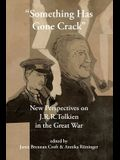 Something Has Gone Crack: New Perspectives on J.R.R. Tolkien in the Great War