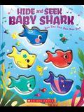 Hide-And-Seek, Baby Shark! (a Baby Shark Book)