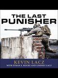 The Last Punisher Lib/E: A Seal Team Three Sniper's True Account of the Battle of Ramadi