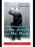 The Strange Case of Dr. Jekyll and Mr. Hyde (Classic Unabridged Edition): Psychological Thriller
