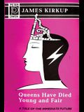 Queens Have Died Young and Fair