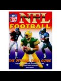 NFL Football: The Official Fan's Guide: The NFL's Complete Authorized Guide, Revised and Updated
