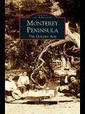 Monterey Peninsula: : The Golden Age