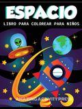 Despacio Libro Para Colorear Para Niños: Increíble libro para colorear del espacio exterior con planetas, naves espaciales, cohetes, astronautas y más