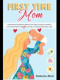 First-Time Mom: Understanding Hypnobirthing Methods and Prepare Yourself for pregnancy. Learn the New Way to Calm Crying and Help Your