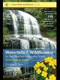 Waterfalls and Wildflowers in the Southern Appalachians: Thirty Great Hikes