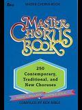 Master Chorus Book: 250 Contemporary, Traditional, and New Choruses