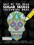 Day of the Dead - Sugar Skulls: Colouring Book