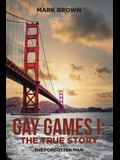 Gay Games I: the True Story: The Forgotten Man
