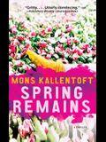 Spring Remains, 4: A Thriller