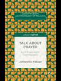 Talk about Prayer: An Ethnographic Commentary