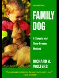Family Dog: A Simple and Time-Proven Method, Revised Edition