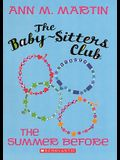 The Summer Before (Turtleback School & Library Binding Edition) (Baby-Sitters Club (Pb))