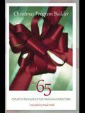 Christmas Program Builder, No. 65: Creative Resources for Program Directors