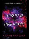 Harder than Words - Tattoos und harte Worte
