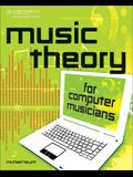 Music Theory for Computer Musicians: Book & CD-ROM [With CDROM]