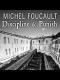 Discipline & Punish Lib/E: The Birth of the Prison