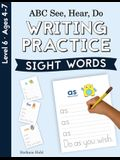 ABC See, Hear, Do Level 6: Writing Practice, Sight Words
