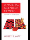 A Material Scientist's Memoir: Recollections and Advice