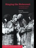 Staging the Holocaust: The Shoah in Drama and Performance