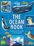 The Ocean Book: Explore the Hidden Depth of Our Blue Planet